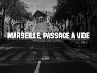 libé Marseille (Quatrième chronique de la peste couronnée)